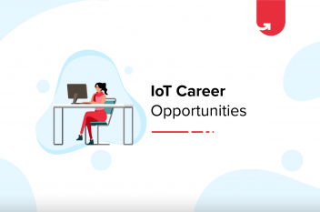 IoT Career Opportunities [Ultimate Guide 2021]