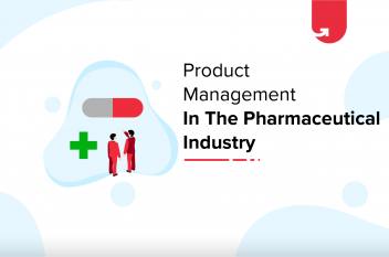 Product Management in the Pharmaceutical Industry: Roles, Career Importance & Skillset