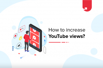 How to Increase YouTube Views in 2021? 5 Free & Easy Ways To Increase Views