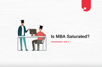 Is MBA Saturated? What's The Reality?