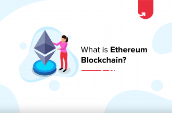 What is Ethereum Blockchain? Function, Utilities & More