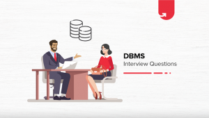Top 10 DBMS Interview Questions to Prepare for in 2020