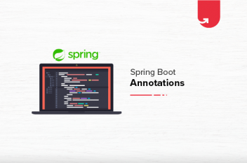 Spring Boot Annotations Everyone Should Know [2021]