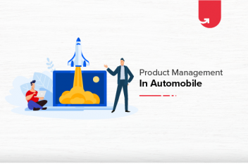 Product Management In Automobile Industry: Roles & Responsibilities