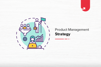 How To Create Product Management Strategy? 6 Practical Steps For Successful Product Managers