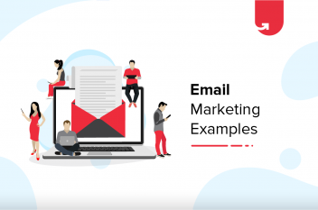 7 Inspiring Email Marketing Examples You Would Not Want To Miss [2021]