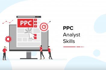 Top 9 Skills To Become a PPC Analyst in 2020