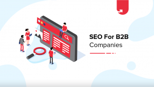 8 Best SEO Practices for B2B Companies in 2020 [How to Increase Your Search Rankings?]