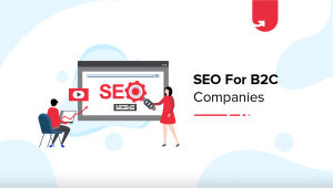 8 Best SEO Practices for B2C Companies in 2020 [How to Increase Your Search Rankings?]