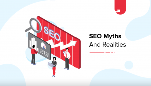 8 Most Common SEO Myths and Realities You Should Know [2020]