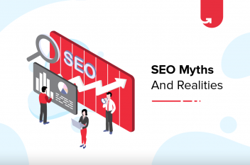 8 Most Common SEO Myths and Realities You Should Know [2021]