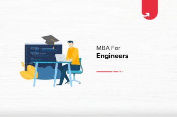 Is MBA Suitable For Engineers? [5 Critical Factors to Consider]