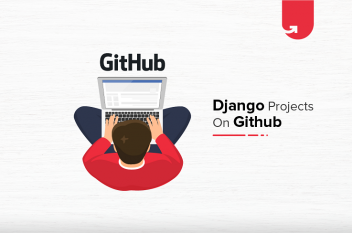 7 Top Django Projects on Github [For Beginners & Experienced]