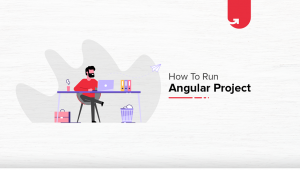 How to Run the Angular Project [Step-By-Step Explanation]