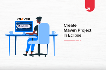 How To Create Maven Project In Eclipse [Step-By-Step Guide]