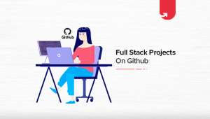 15 Interesting Full Stack Projects on GitHub For Beginners [2020]