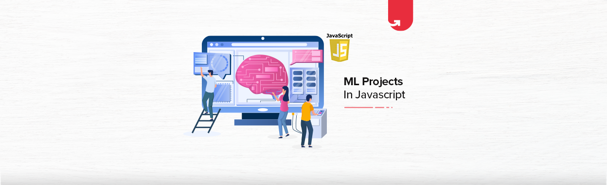 Machine Learning Projects With JavaScript [Top Libraries & Web Applications]