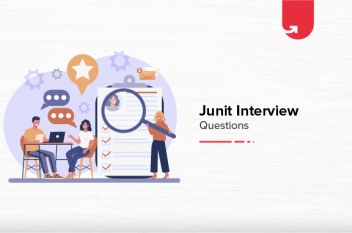 Junit Interview Questions & Answers [For Beginners & Experienced]