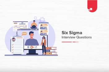 Must Read Six Sigma Interview Questions & Answers [For Freshers & Experienced]