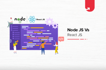 Node Js Vs. React Js: Difference Between Node JS and React JS