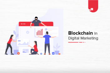Blockchain in Digital Marketing [And Why It Is The Future]