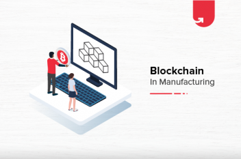 How Blockchain in Transforming Manufacturing Industry [2020]
