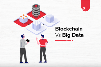 Blockchain Vs Big Data: What Do You Need To Know?