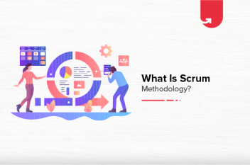 What Is Scrum Methodology? Benefits, Usage & Various Roles