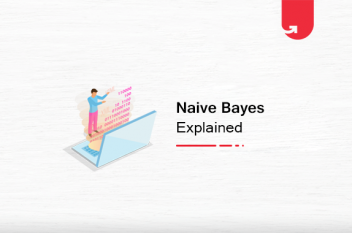 Naive Bayes Explained: Function, Advantages & Disadvantages, Applications in 2021