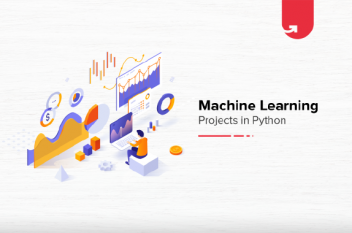 Top Machine Learning Projects in Python For Beginners [2021]