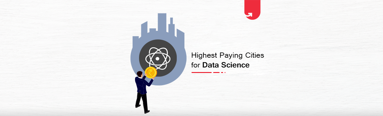 Top 10 Highest Paying Cities for Data Science [2021]