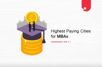 Top 6 Highest Paying Cities for MBA [2021]