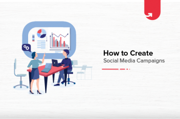 How to Create Social Media Campaigns? 6 Steps To Create Successful Campaigns