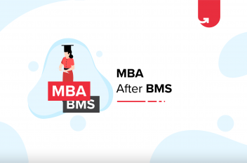 Why MBA After BMS? 3 Practical Reasons in 2020