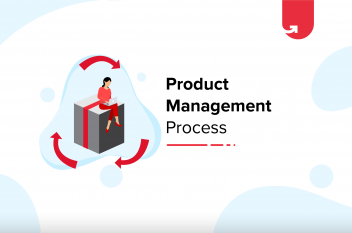 Product Management Process: 6 Steps To Bring Your Next Best Product