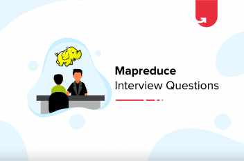Top 15 MapReduce Interview Questions and Answers [For Beginners & Experienced]