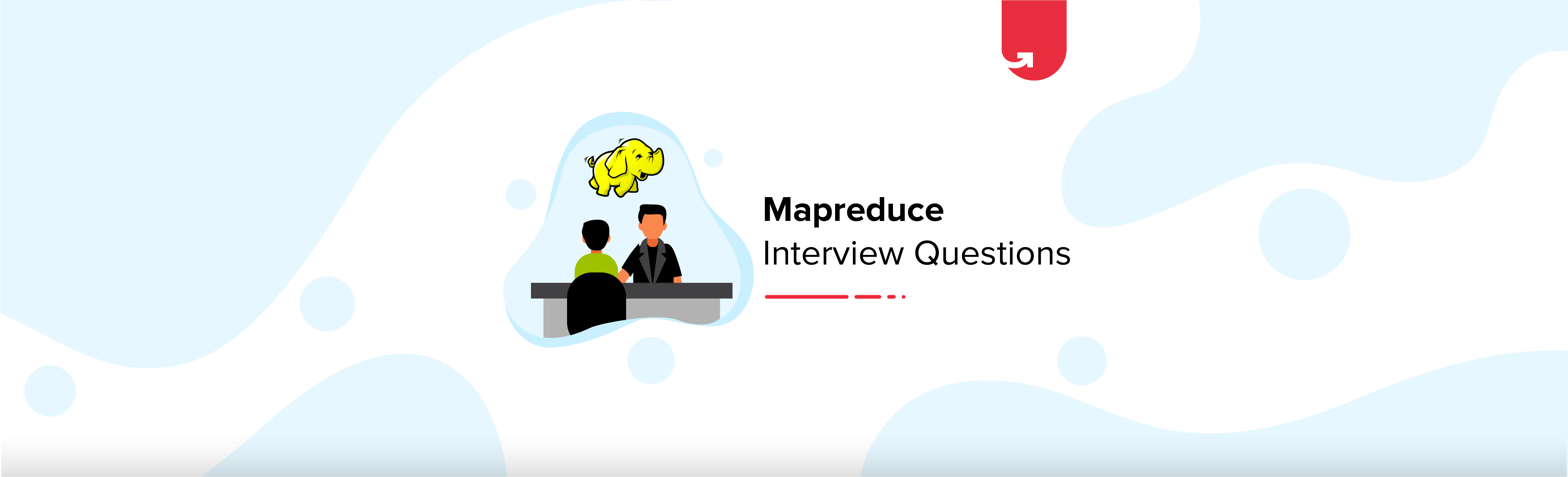 Top 15 Mapreduce Interview Questions And Answers For Beginners Experienced Upgrad Blog