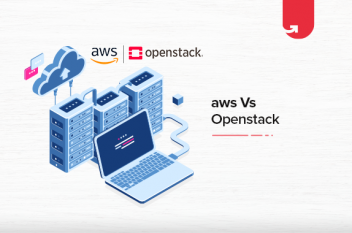 AWS vs Openstack: Difference Between AWS & Openstack [2021]