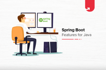 Top Spring Boot Features for Java Developers [2021]
