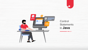 Control Statements in Java: What Do You Need to Know in 2020