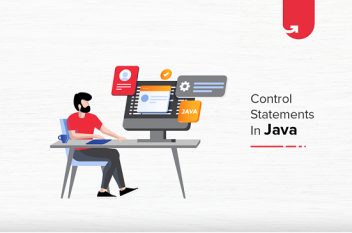 Control Statements in Java: What Do You Need to Know in 2021