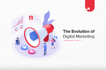 How Digital Marketing is Evolving in 2021? [Then & Now]