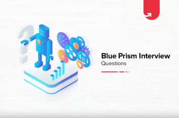 Top 33 Blue Prism Interview Questions & Answers [For Freshers & Experienced]