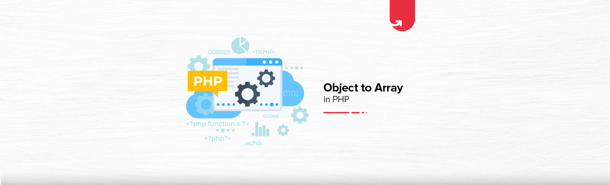 How to Convert Object to Array in PHP [With Example]