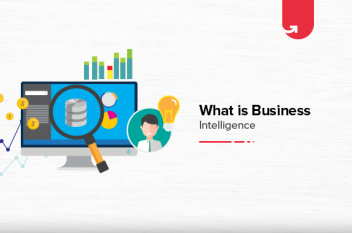 What is Business Intelligence? Operations, Types of Users & Advantages [2021]