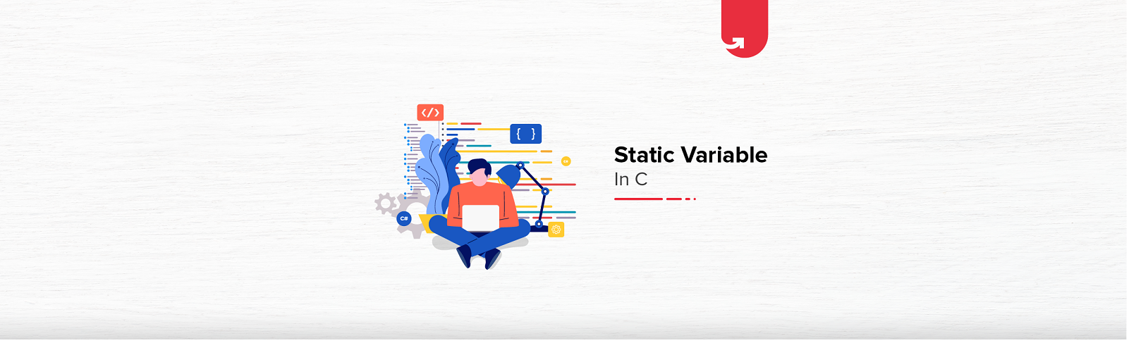 Learn About Static Variable in C [With Coding Example]