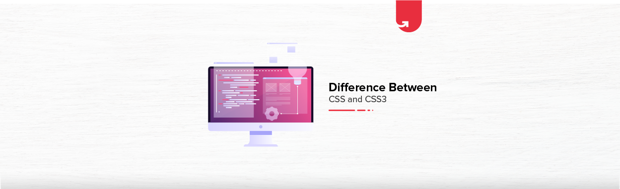 CSS vs CSS3: Difference Between CSS and CSS3