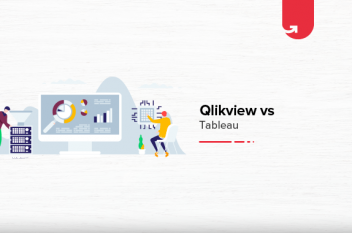 QlikView Vs Tableau: Difference Between QlikView & Tableau