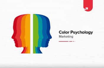 Color Psychology in Marketing & Branding: How Important It Is?