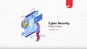 6 Exciting Cyber Security Project Ideas & Topics For Freshers & Experienced [2021]